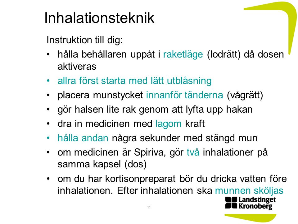 Inhalationsteknik Instruktion till dig: