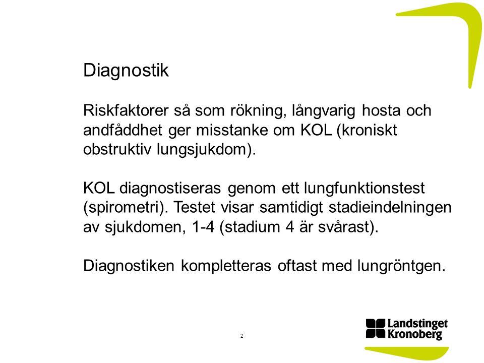 Diagnostik Riskfaktorer så som rökning, långvarig hosta och andfåddhet ger misstanke om KOL (kroniskt obstruktiv lungsjukdom).