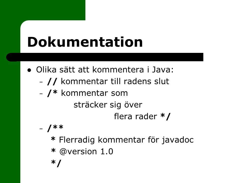 Dokumentation Olika sätt att kommentera i Java:
