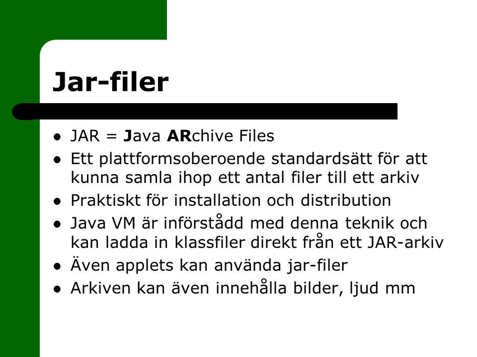 Jar-filer JAR = Java ARchive Files