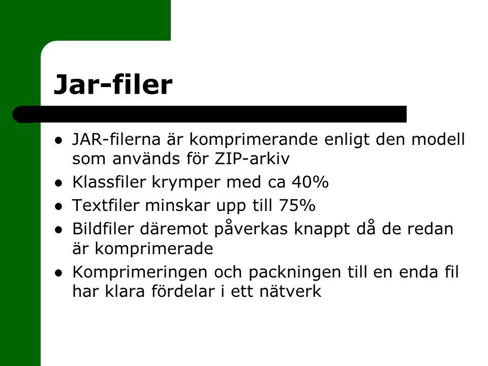 Jar-filer JAR-filerna är komprimerande enligt den modell som används för ZIP-arkiv. Klassfiler krymper med ca 40%