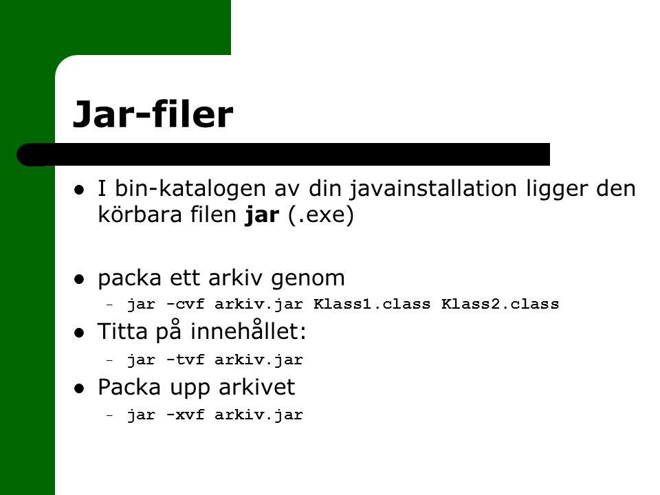 Jar-filer I bin-katalogen av din javainstallation ligger den körbara filen jar (.exe) packa ett arkiv genom.