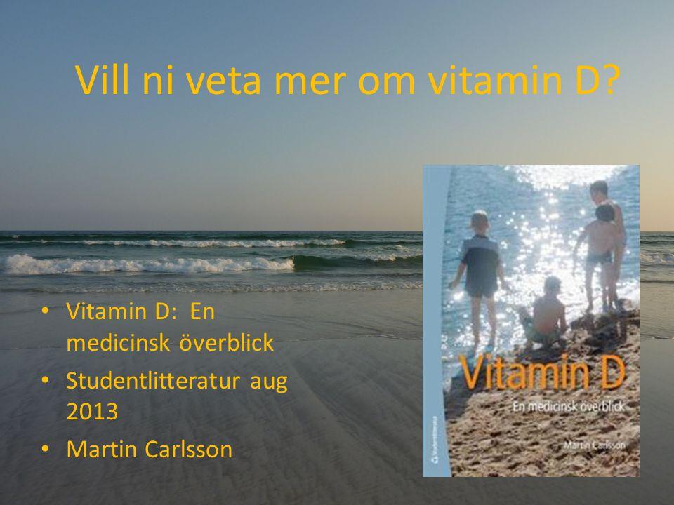 Vill ni veta mer om vitamin D