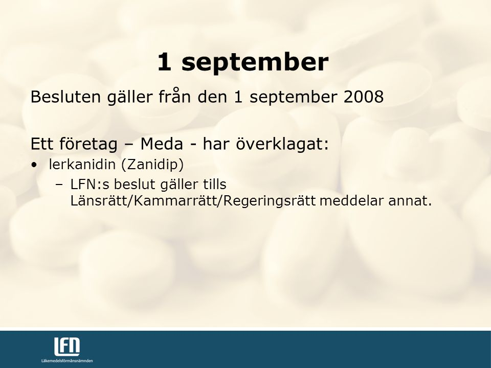 1 september Besluten gäller från den 1 september 2008