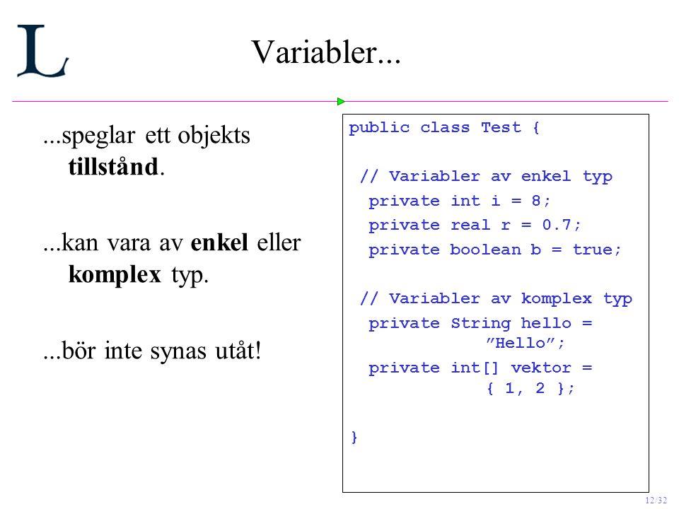 Variabler... ...speglar ett objekts tillstånd.