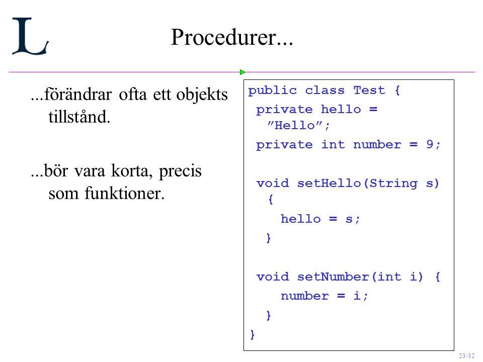 Procedurer... ...förändrar ofta ett objekts tillstånd.
