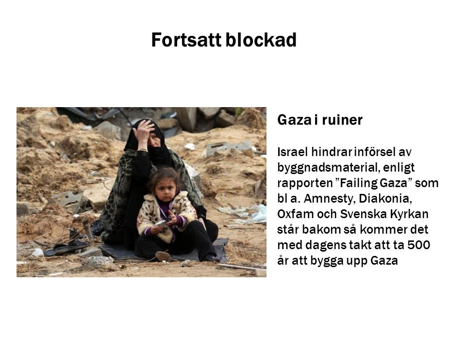 Fortsatt blockad Gaza i ruiner