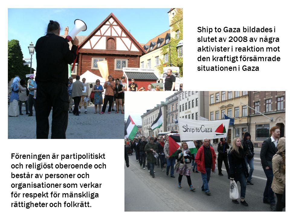 Ship to Gaza bildades i slutet av 2008 av några aktivister i reaktion mot den kraftigt försämrade situationen i Gaza