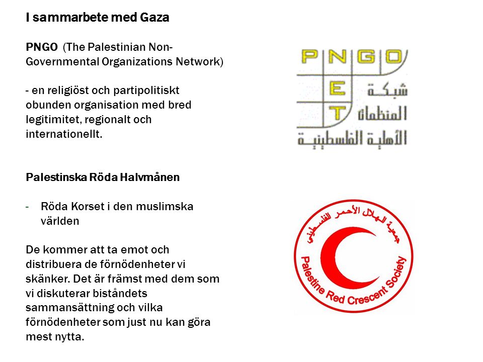 I sammarbete med Gaza PNGO (The Palestinian Non-Governmental Organizations Network)