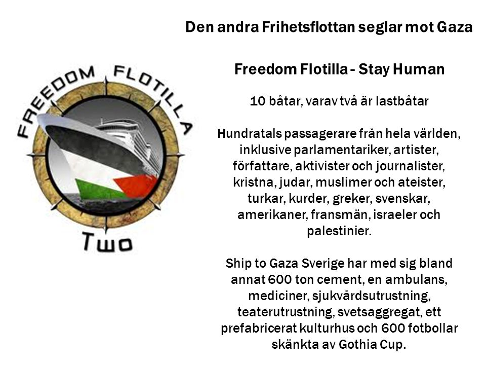 Den andra Frihetsflottan seglar mot Gaza Freedom Flotilla - Stay Human