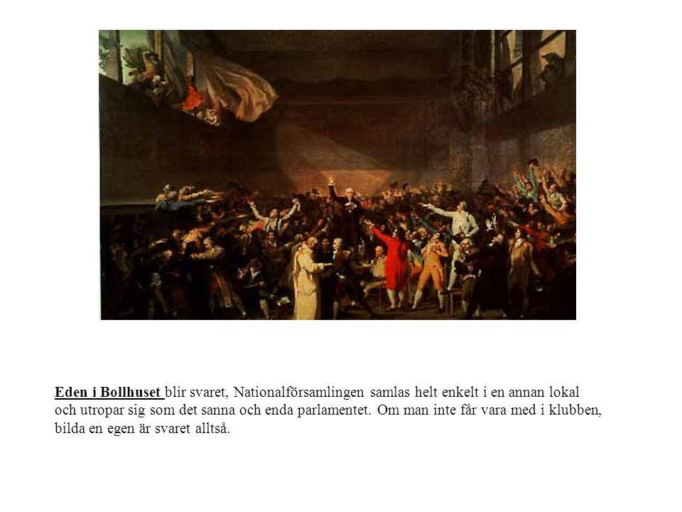 Eden i Bollhuset blir svaret, Nationalförsamlingen samlas helt enkelt i en annan lokal och utropar sig som det sanna och enda parlamentet.