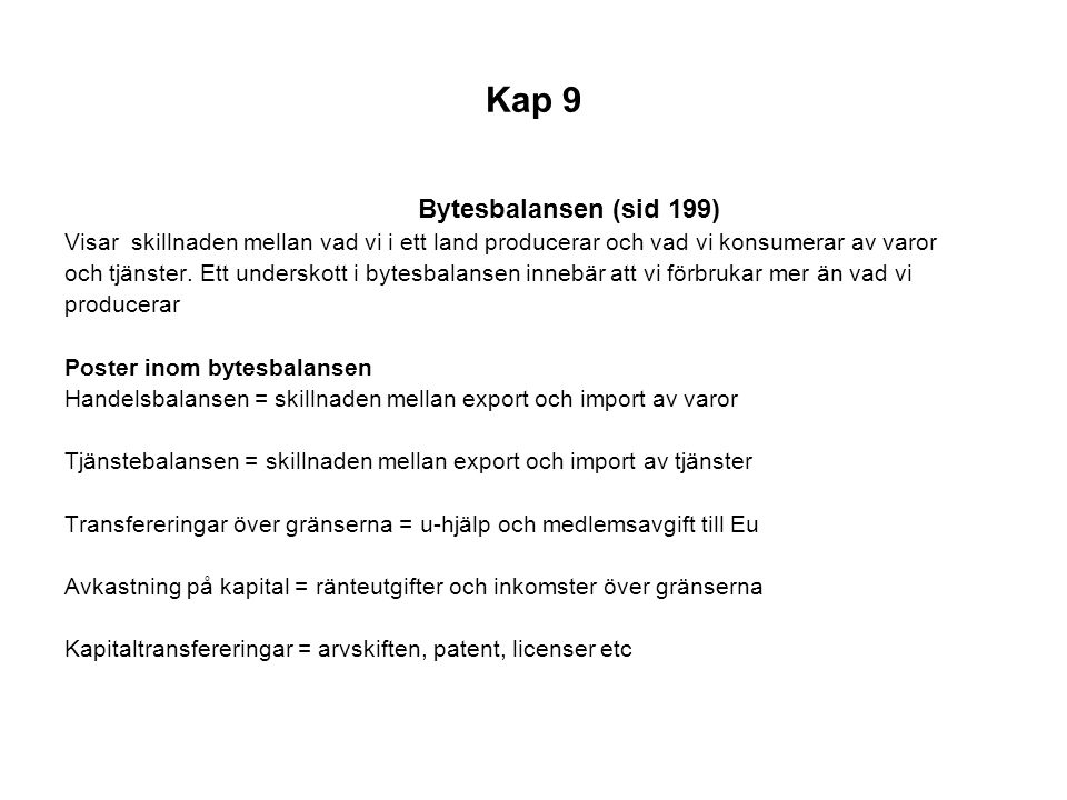 Kap 9 Bytesbalansen (sid 199)