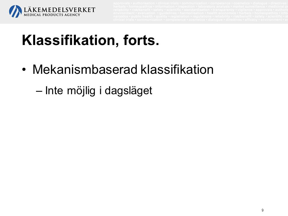 Klassifikation, forts. Mekanismbaserad klassifikation