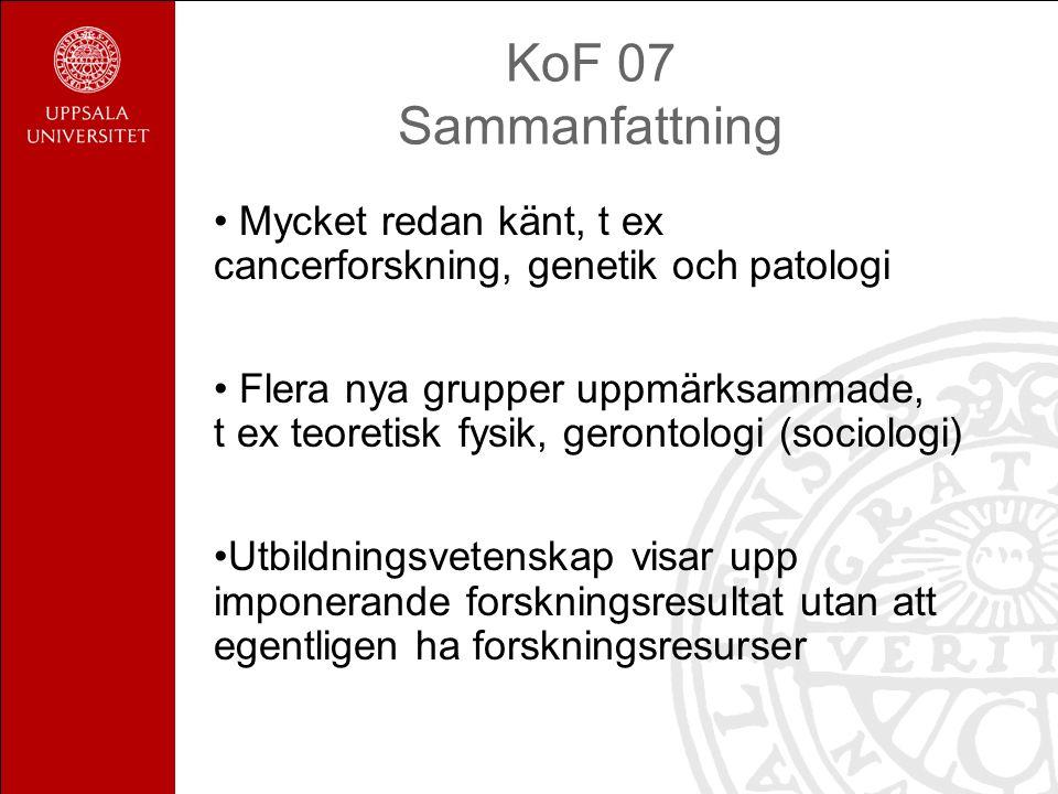 KoF 07 Sammanfattning Mycket redan känt, t ex cancerforskning, genetik och patologi.