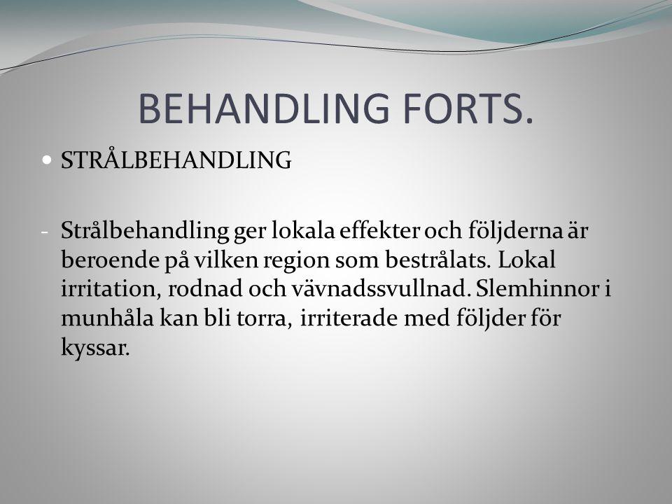 BEHANDLING FORTS. STRÅLBEHANDLING