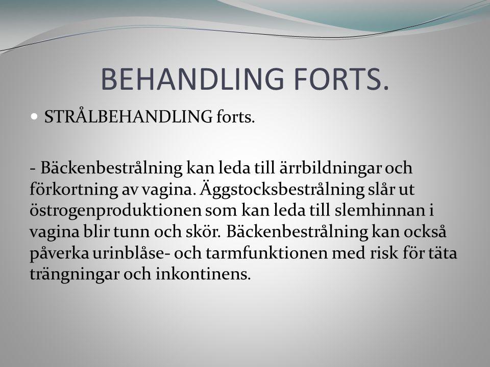 BEHANDLING FORTS. STRÅLBEHANDLING forts.