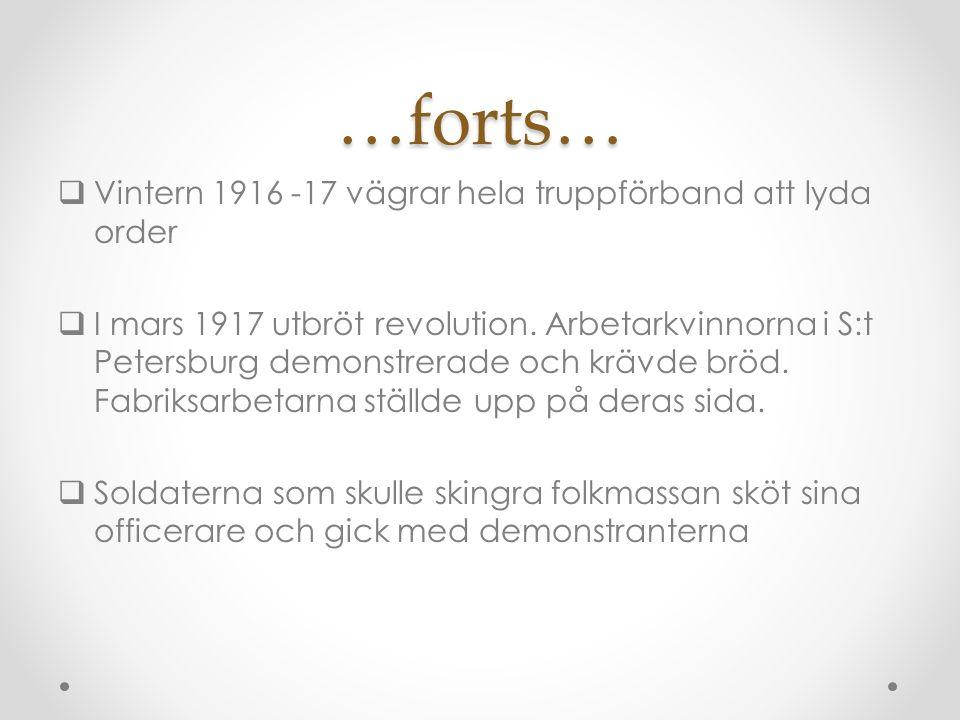 …forts… Vintern 1916 -17 vägrar hela truppförband att lyda order