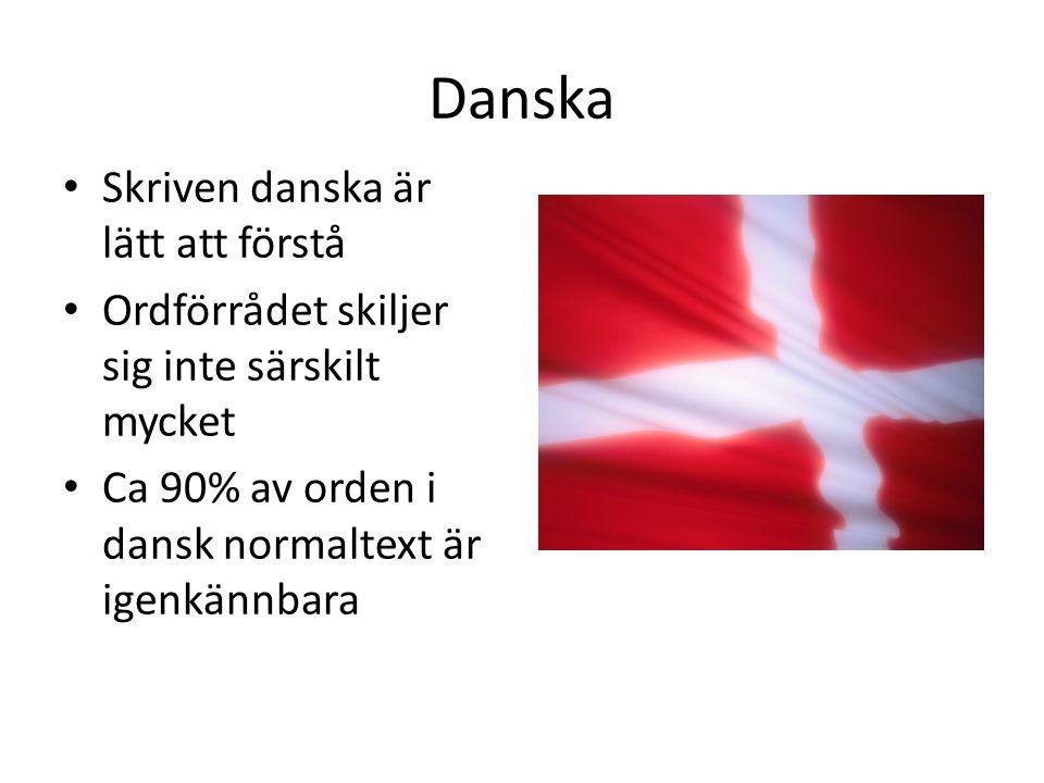Danska Skriven danska är lätt att förstå