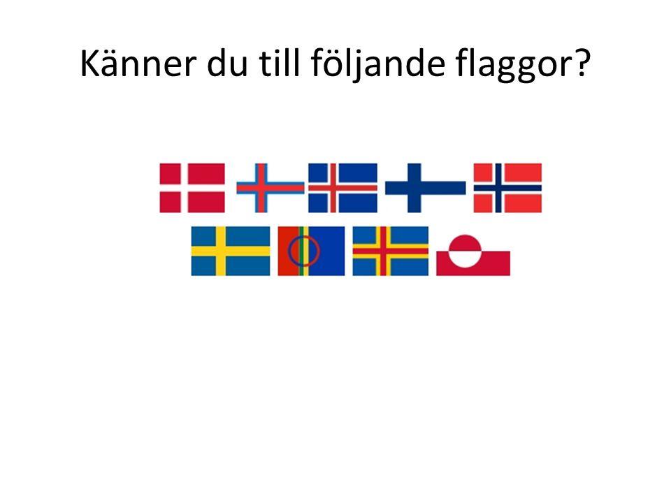 Känner du till följande flaggor