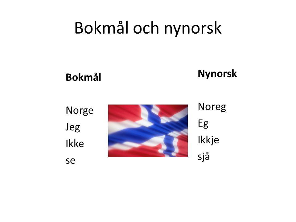 Bokmål och nynorsk Nynorsk Noreg Eg Ikkje sjå Bokmål Norge Jeg Ikke se