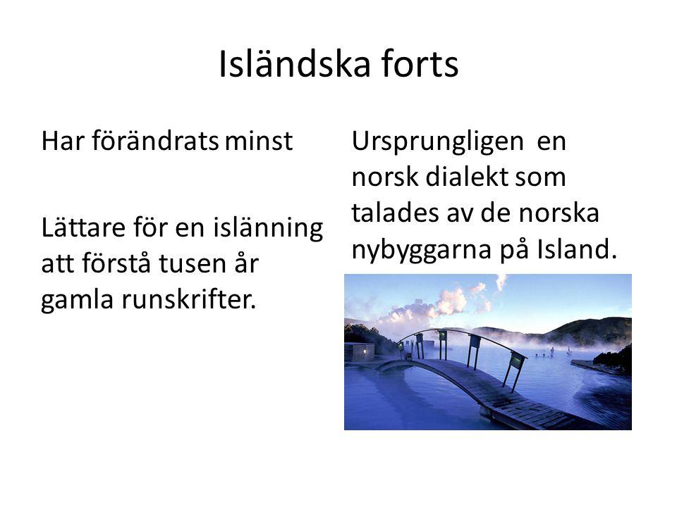 Isländska forts Har förändrats minst Lättare för en islänning att förstå tusen år gamla runskrifter.