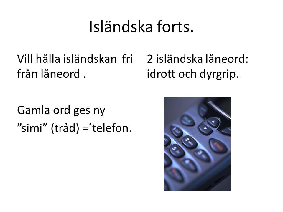 Isländska forts. Vill hålla isländskan fri från låneord .