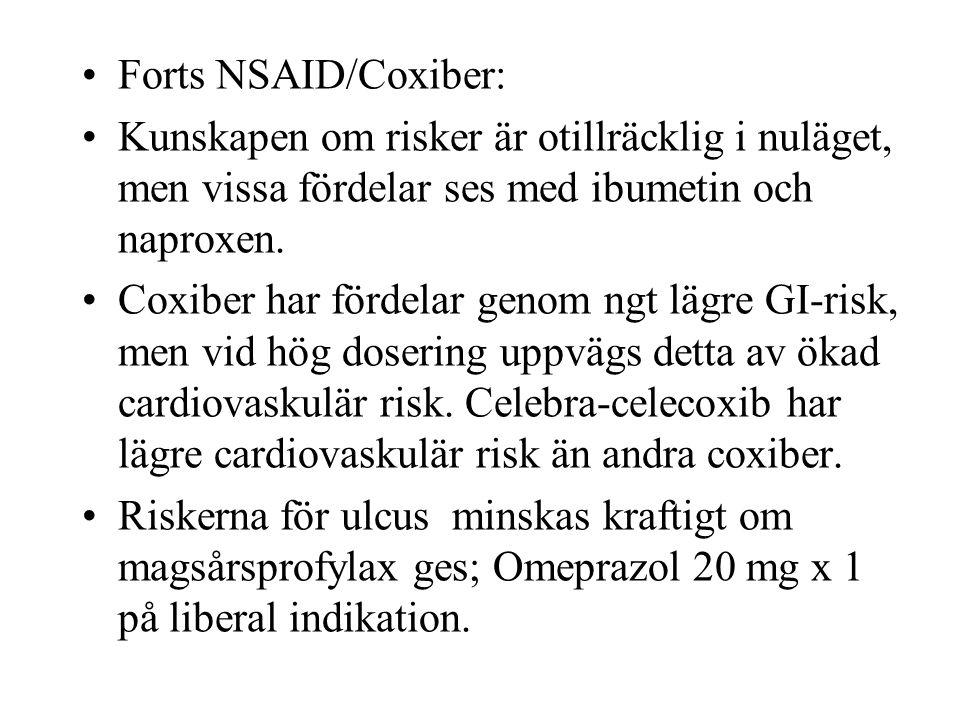 Forts NSAID/Coxiber: Kunskapen om risker är otillräcklig i nuläget, men vissa fördelar ses med ibumetin och naproxen.