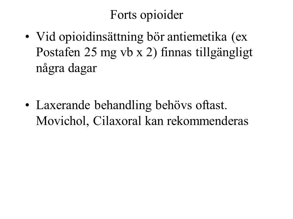 Forts opioider Vid opioidinsättning bör antiemetika (ex Postafen 25 mg vb x 2) finnas tillgängligt några dagar.