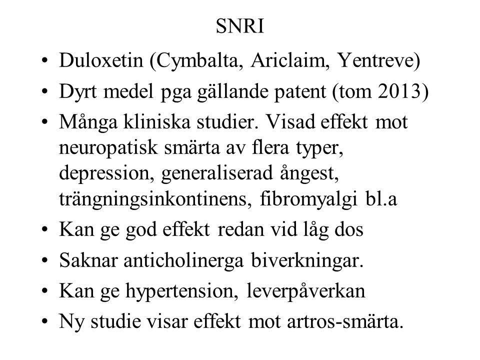 SNRI Duloxetin (Cymbalta, Ariclaim, Yentreve) Dyrt medel pga gällande patent (tom 2013)