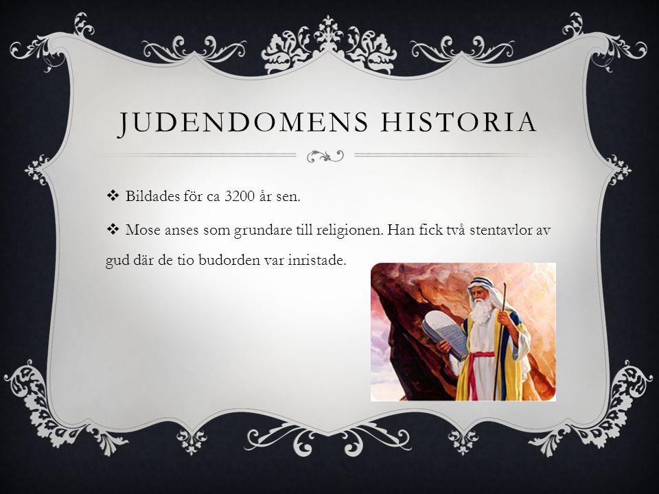 Judendomens historia Bildades för ca 3200 år sen.