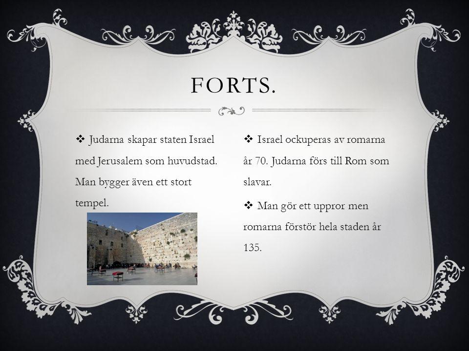 Forts. Judarna skapar staten Israel med Jerusalem som huvudstad. Man bygger även ett stort tempel.