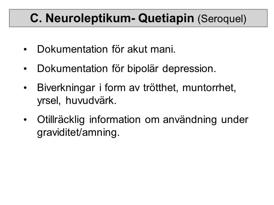 C. Neuroleptikum- Quetiapin (Seroquel)