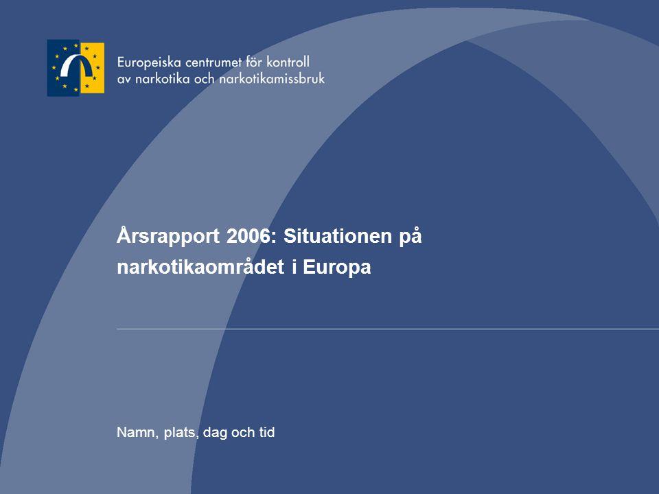 Årsrapport 2006: Situationen på narkotikaområdet i Europa