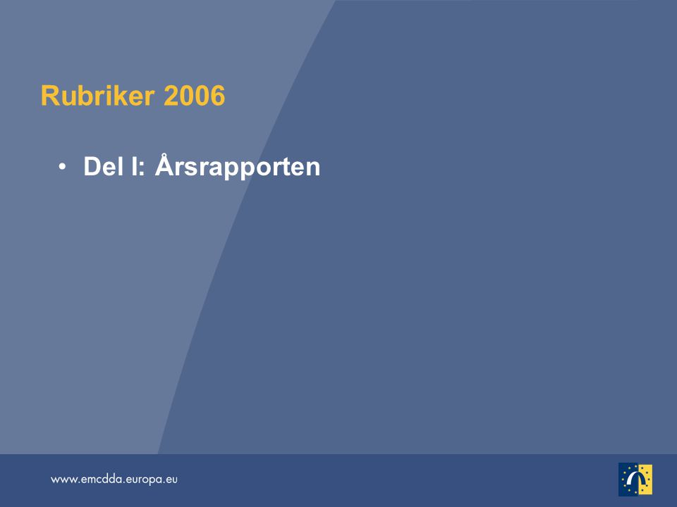 Rubriker 2006 Del I: Årsrapporten