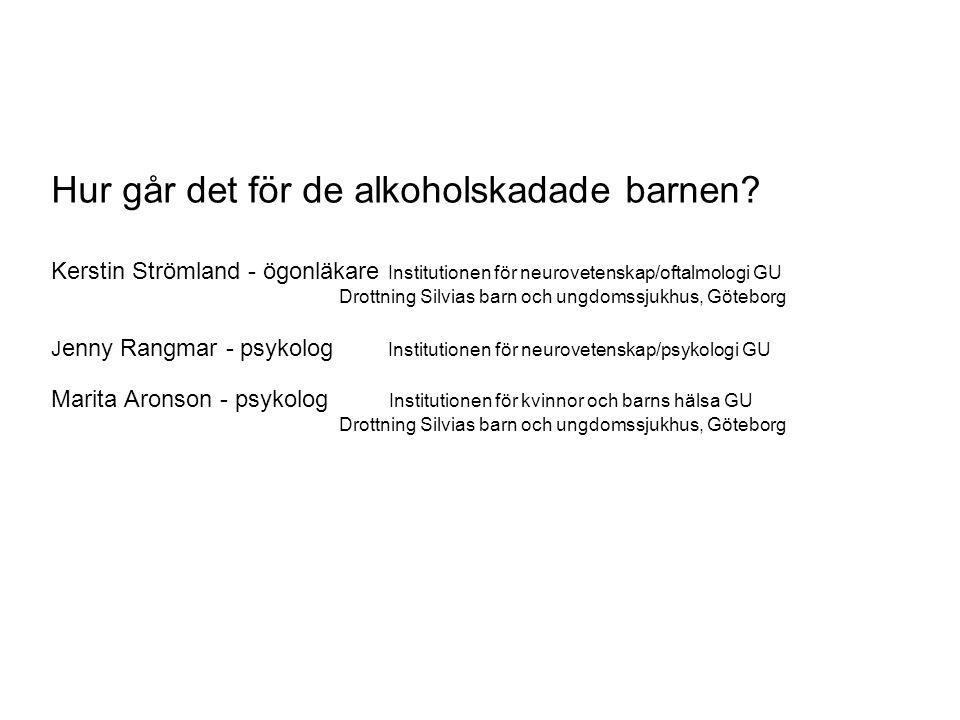 Hur går det för de alkoholskadade barnen