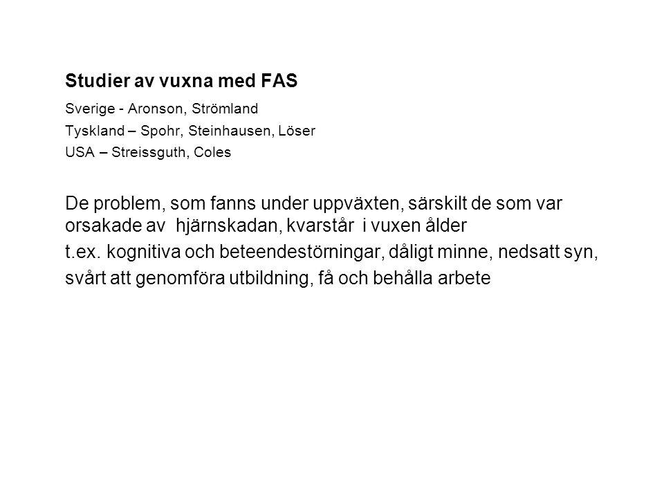 Studier av vuxna med FAS Sverige - Aronson, Strömland