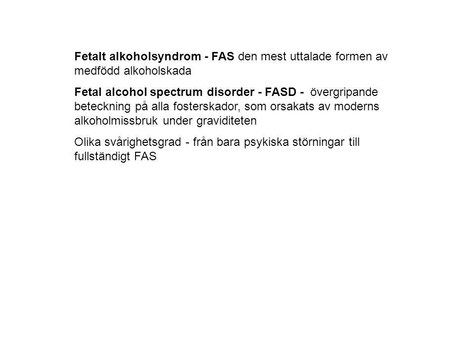 Fetalt alkoholsyndrom - FAS den mest uttalade formen av medfödd alkoholskada