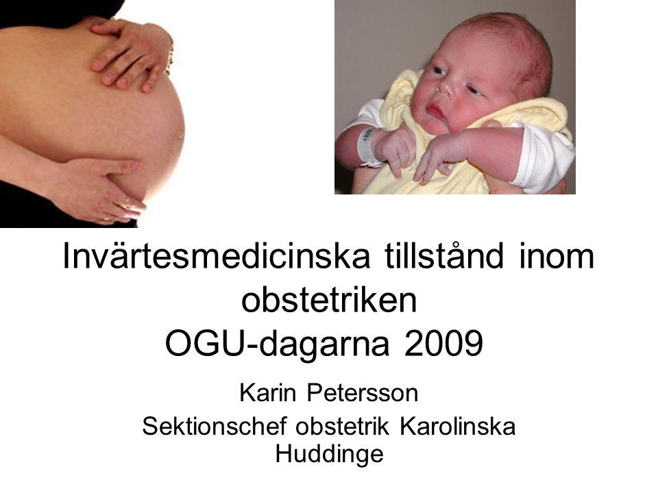 Invärtesmedicinska tillstånd inom obstetriken OGU-dagarna 2009