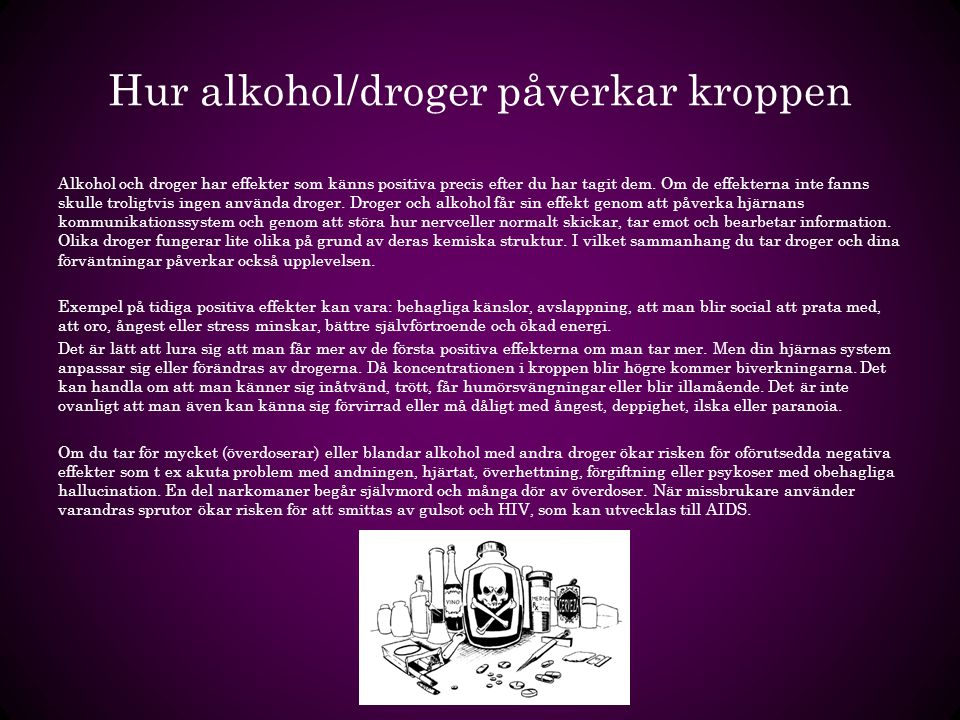 Hur alkohol/droger påverkar kroppen