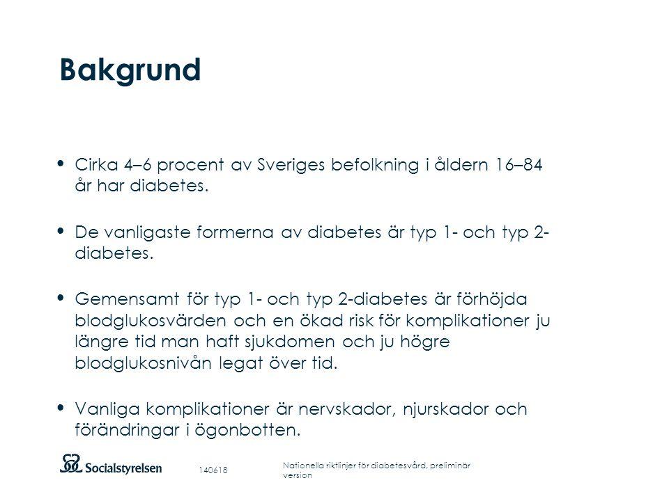 Bakgrund Cirka 4–6 procent av Sveriges befolkning i åldern 16–84 år har diabetes.