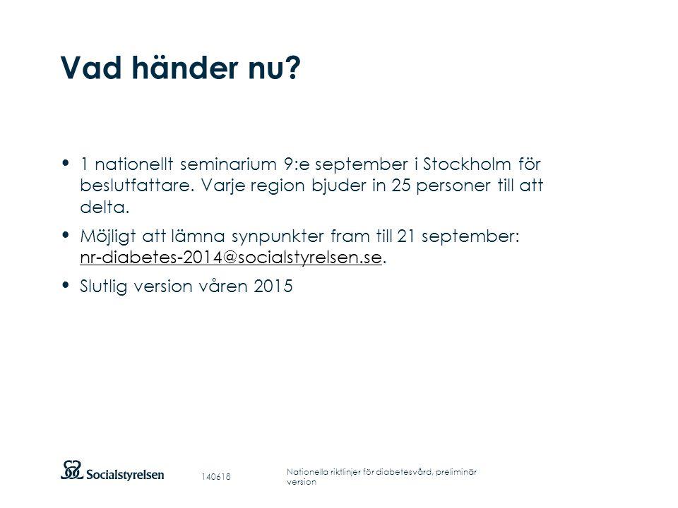 Vad händer nu 1 nationellt seminarium 9:e september i Stockholm för beslutfattare. Varje region bjuder in 25 personer till att delta.