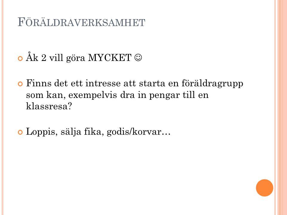 Föräldraverksamhet Åk 2 vill göra MYCKET 
