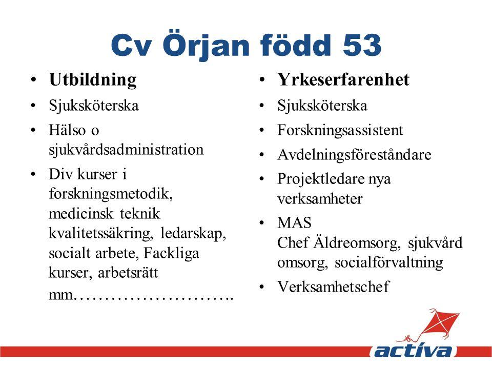 Cv Örjan född 53 Utbildning Yrkeserfarenhet Sjuksköterska