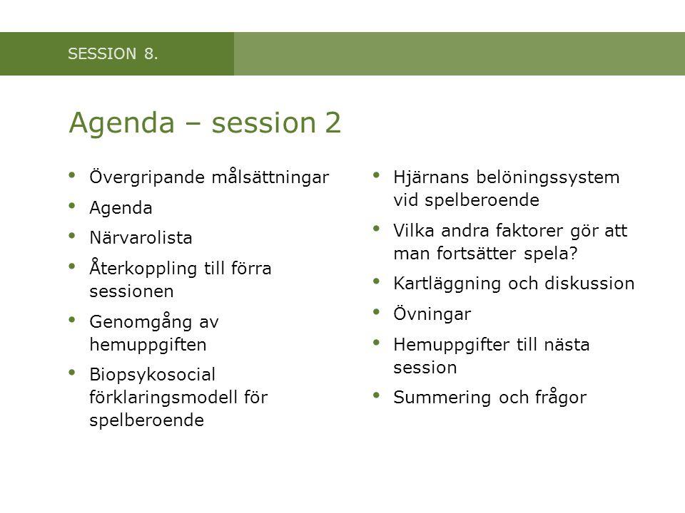 Agenda – session 2 Övergripande målsättningar Agenda Närvarolista