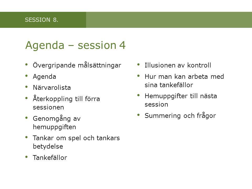 Agenda – session 4 Övergripande målsättningar Agenda Närvarolista