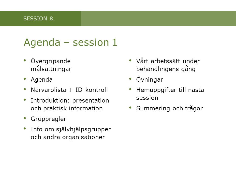 Agenda – session 1 Övergripande målsättningar Agenda
