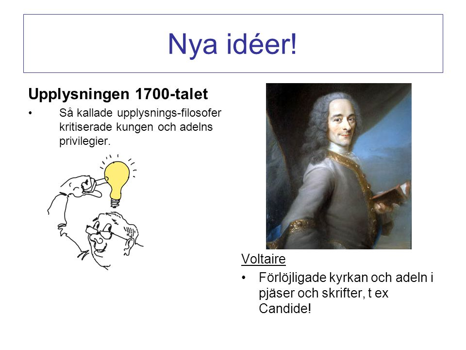 Nya idéer! Upplysningen 1700-talet Voltaire
