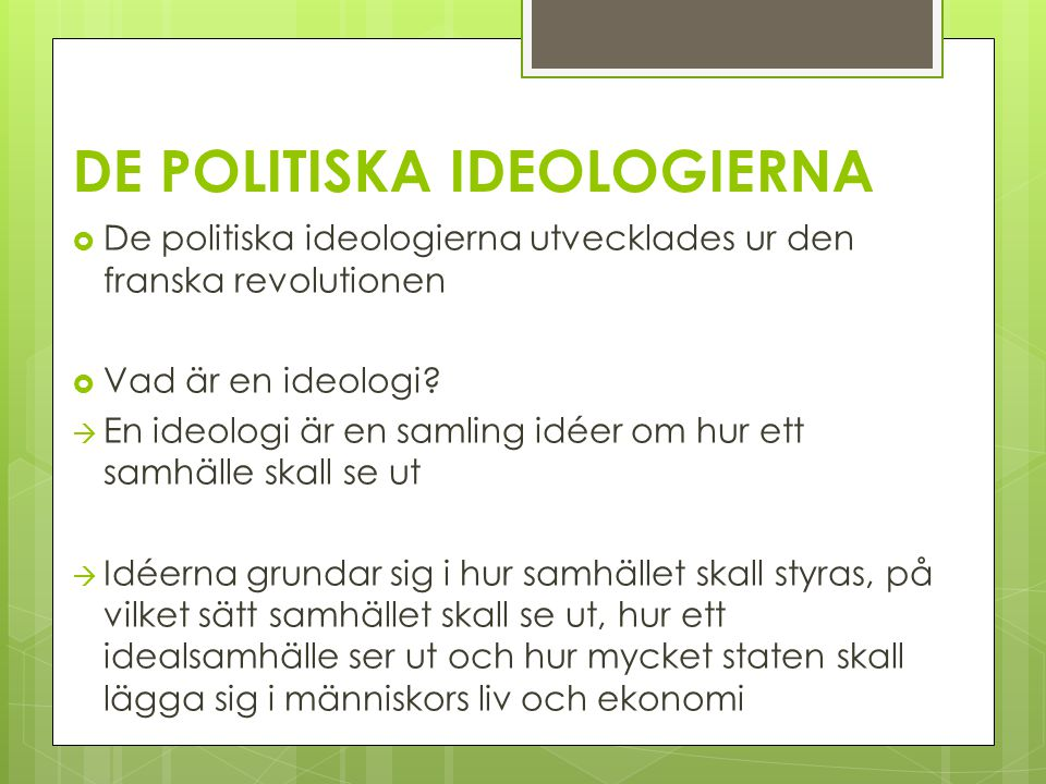 DE POLITISKA IDEOLOGIERNA