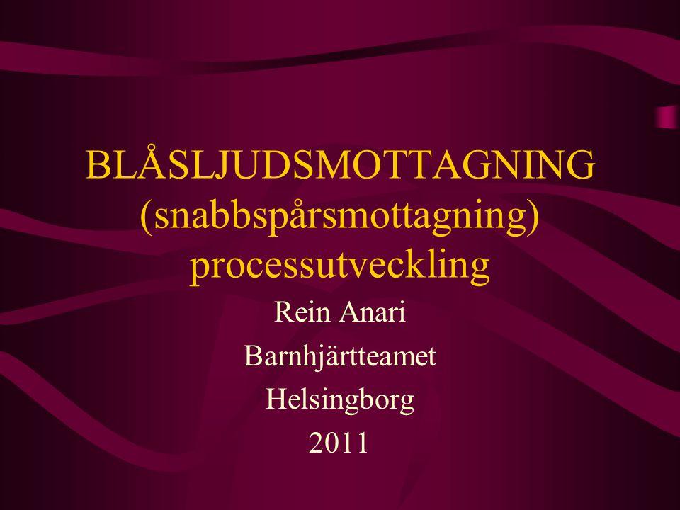 BLÅSLJUDSMOTTAGNING (snabbspårsmottagning) processutveckling