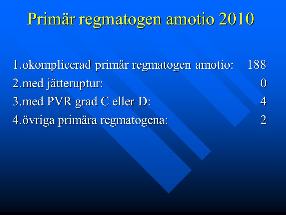 Primär regmatogen amotio 2010